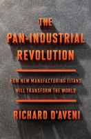 The pan-industrial revolution : how new manufacturing titans will transform the world