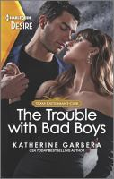 The Trouble With Bad Boys.