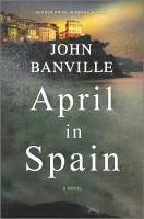 April in Spain : a Quirke novel