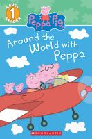 Around the world with Peppa.