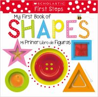 My first book of shapes = Mi primer libro de figuras.