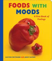 Foods with moods : a first book of feelings