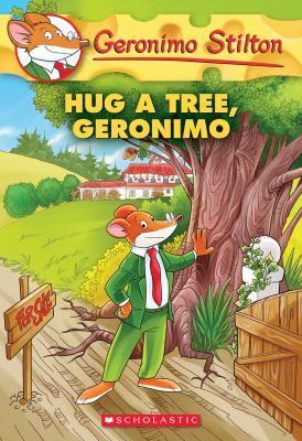 Hug a tree, Geronimo by Stilton, Geronimo,