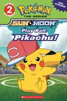 Pokémon, the series, sun & moon. Play ball, Pikachu!