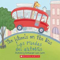 The wheels on the bus = Las ruedas del autobús