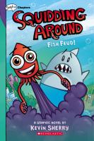 Squidding around. 1, Fish feud