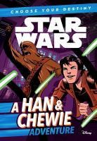 Star wars, choose your destiny. A Han & Chewie adventure