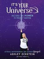 It's your universe : you have the power to make it happen