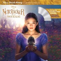 The Nutcracker and the four realms : read-along storybook and CD