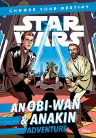 Star wars. An Obi-Wan & Anakin adventure