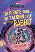 Marvel Avengers endgame : the pirate angel, the talking tree, and Captain Rabbit