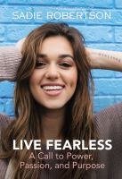 Live fearless : a call to power, passion, and purpose