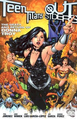 Teen Titans, Outsiders : the death and return of Donna Troy.