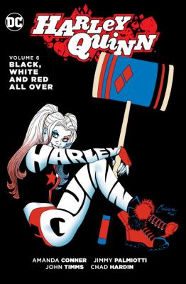 Harley Quinn.  Volume 6, Black, white and red all over