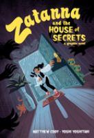 Zatanna and the house of secrets : by Cody, Matthew,