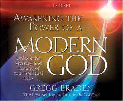 Awakening the Power of a Modern God [unlock the Mystery and Healing of Your Spiritual DNA]