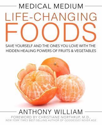 Medical medium life-changing foods :