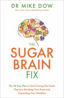 The sugar brain fix : by Dow, Mike,