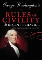 George Washington's Rules of civility & decent behavior : --and other writings.
