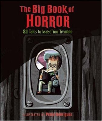 The big book of horror : 21 tales to make you tremble