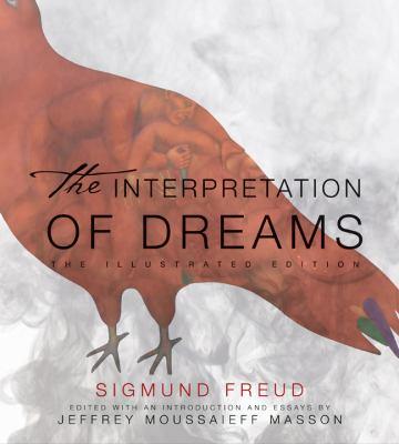 The interpretation of dreams : the illustrated edition