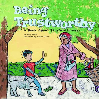 Being trustworthy : a book about trustworthiness