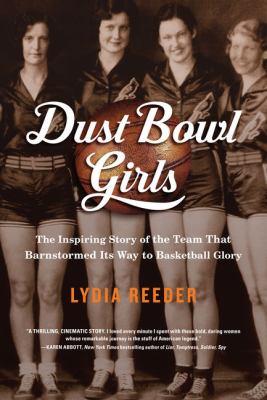 Dust Bowl Girls : the inspiring story of the team that barnstorme