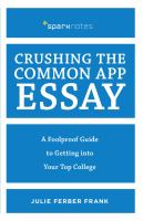 Crushing the common app essay : a foolproof guide to getting into your top college