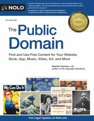 The public domain : find and use free content for your website, book, app, music, video, art, and more