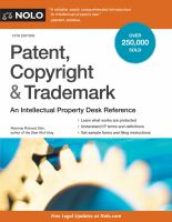 Patent, copyright & trademark : an intellectual property desk reference