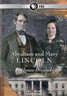 Abraham and Mary Lincoln a House Divided