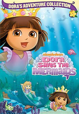 Dora the Explorer. Dora Saves the Mermaids