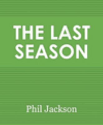 The last season : a team in search of its soul