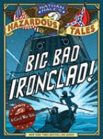 Big bad ironclad! : a Civil War steamship showdown
