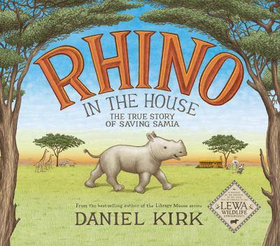 Rhino in the house : the story of saving Samia