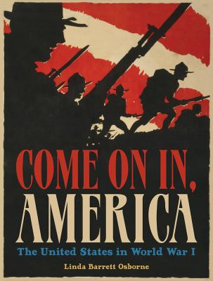Come on in, America : the United States in World War I