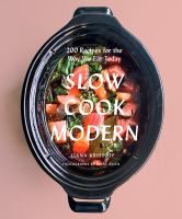 Slow cook modern : 200 recipes for the way we eat today