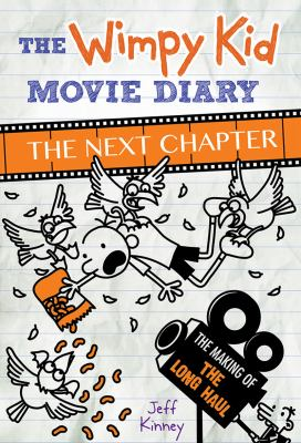 The wimpy kid movie diary : the next chapter : the making of The