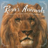 Rosa's animals : the story of Rosa Bonheur and her painting menagerie