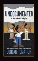 Undocumented : a worker's fight