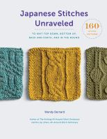 Japanese stitches unraveled : 160+ stitch patterns to knit top down, bottom up, back and forth, and in the round