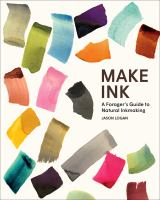 Make ink : a forager's guide to natural inkmaking