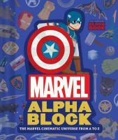 Marvel alpha block : the Marvel cinematic universe from A to Z