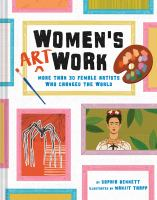 Women's art work : more than 30 female artists who changed the world