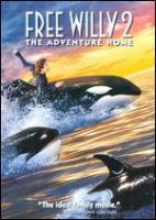 Free Willy 2 : the adventure home