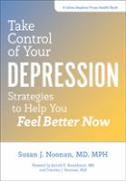 Take control of your depression : strategies to help you feel better now