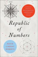 Republic of numbers : unexpected stories of mathematical Americans through history