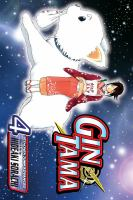 Gin Tama. Vol. 04, Exaggerate the Tales of Your Exploits by a Third, So Everyone Has a Good Time