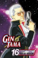 """Gin Tama. Vol. 16, German Suplex Any Woman Who Asks, """"Which is More Important, Me or Your Work?"""""""