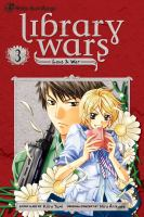 Library wars, love & war. 3